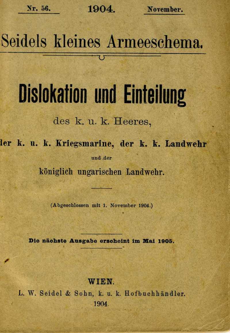 Seidels kleines Armeeschema. Dislokation und Einteilung des k.u.k. Heeres, der k.u.k. Kriegsmarine, der k.k. Landwehr und der königlich ungarischen Landwehr